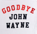 Goodbye John Wayne