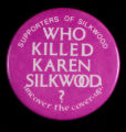 Who Killed Karen Silkwood? Supporters of Silkwood uncover the cover-up.